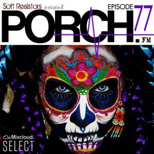 Porch FM: Episode 77