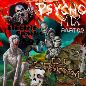 Electric Sparks 207 Mixed By DJ DestroyD (Psycho Mix Part 02)