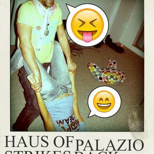 LIVE 01∇22∇12: HAUS OF PALAZIO STRIKES BACK