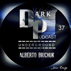 Dark Underground Podcast 037 - Alberto Brichuk