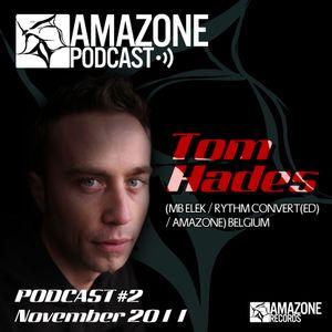 Amazone Pocast 02 : Tom Hades (Mb elek / Rythm Coverted / Drumcode / Soma / Amazone)