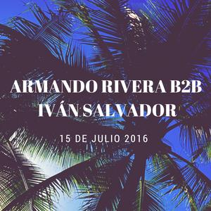 Armando Rivera b2b Iván Salvador 15 de Julio 2016 - 1.4
