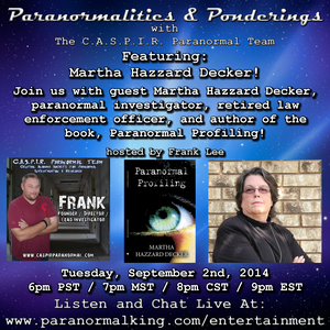 Paranormalities & Ponderings with guest Martha Decker! Hosted by Frank Lee