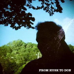 From Husk to Don.