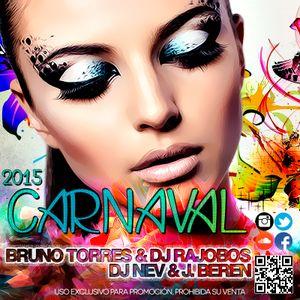 Carnaval 2015 (Bruno Torres, Dj Rajobos, Dj Nev & J.Beren)
