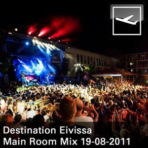 Destination Eivissa Main Room Mix 19-08-2011