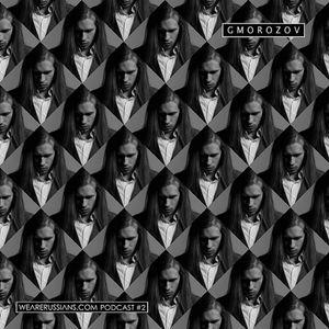 Gmorozov - Wearerussians.com Podcast #2
