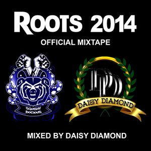 Daisy Diamond X Squishy Docious - ROOTS 2014 (Official Mixtape)