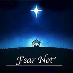 FEAR NOT !!! (2)