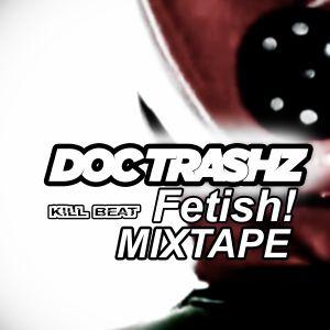 Doc Trashz - Fetish mixtape! (September 2011)