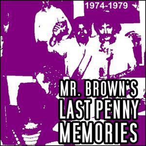 Mr Brown's Last Penny 1974-1979 by Uwe Welsch (Mr  Brown