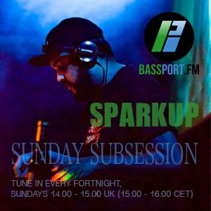 Sparkup Sunday Subsession #8 @ Bassport.fm 22-02-15