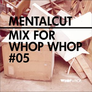 MentalCut - Mix For Whopwhop #5