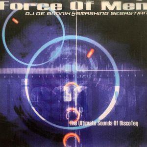Force Of Men DJ de Munnik & Smashing Sebastian: The Ultimate Sound Of Disco-Teq