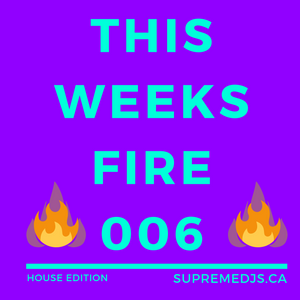 SupremeDJs.ca - This Weeks Fire 006