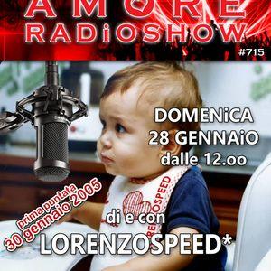 LORENZOSPEED* presents AMORE Radio Show 715 Domenica 28 Gennaio 2018