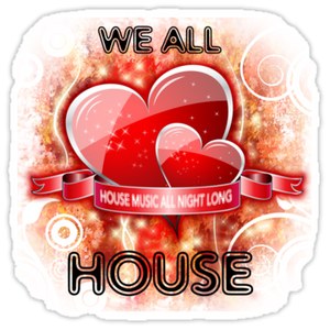 We all love house