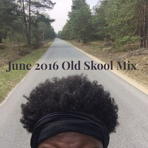 June 2016 Old Skool Mix by GaryO