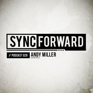 Sync Forward Podcast 028 - Andy Miller