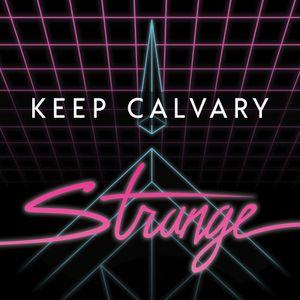 Keep Calvary Strange - Pt.3: Generosity