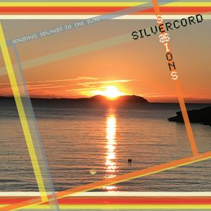 Silvercord 027 - Sending sounds to the sun