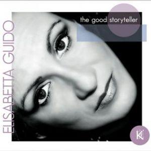 Simply Good Music intervista Elisabetta Guido che presenta il nuovo album The Good Storyteller