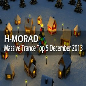 H-MORAD - Massive Trance Top 5 December 2013