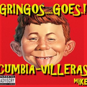 Gringos Goes Cumbia Villera (By MIKE MrLocomix)