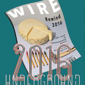 MAGIC MIXTURE COMPLETE RADIO SHOW - WIRE 50 BEST ALBUMS OF 2016 PART 2 (47-34) (21 DEC 2016)