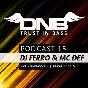 Trust In Bass Podcast 15 - DJ Ferro & MC Def