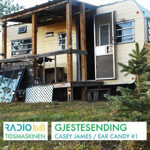Gjestesending: Casey James / Ear Candy #1