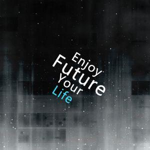 Future - Enjoy your life