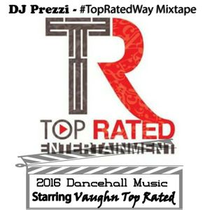 #TopRatedWay Mixtape