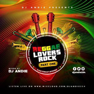 Dj Andie - Reggae Lovers Rock (Part 1)
