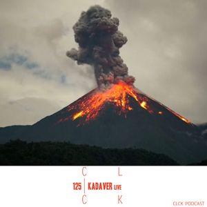 CLCK Podcast 125 - Kadaver live