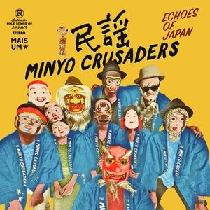 Minyo Crusaders & Japanese Roots Mixtures, with Guest Lewis Robinson of Mais Um, 29th May 2019