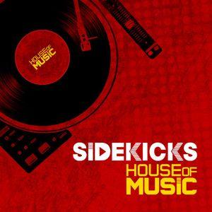 Sidekicks - House of Music #1 (30.09.2014)