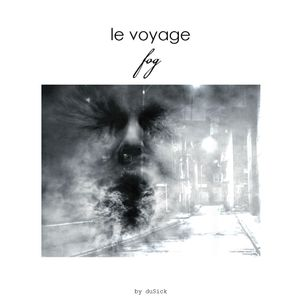 le voyage: fog