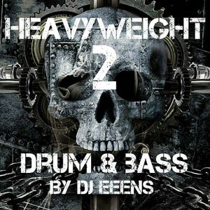 Heavyweight D&B Mix Part 2   09.09.16