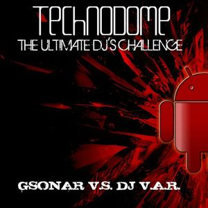 Technodome - The Ultimate DJ's Challenge - Gsonar vs. Dj V.a.r. CD1 (Mixed By Gsonar)