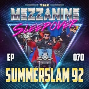 Episode 70: SummerSlam 92