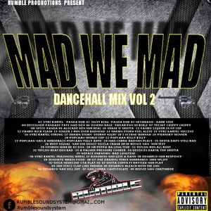 RUMBLE SOUND - MAD WE MAD Vol 2 -Dancehall mix - AUG 2016