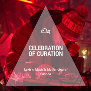 Celebration of Curation 2013 #Canada: Lexis // Music Is My Sanctuary