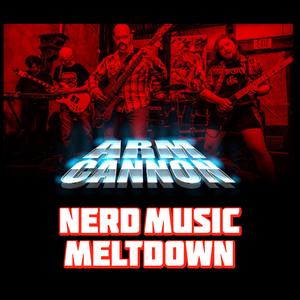 Nerd Music Meltdown #06: Armcannon