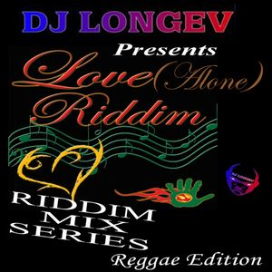 Another mix by DJ Longev, Love Alone Riddim mix, nice lovers rock vibes.