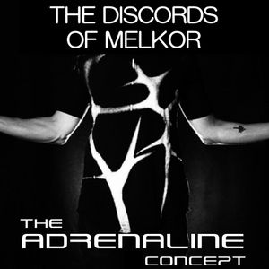 The Adrenaline Concept - The Discords of Melkor