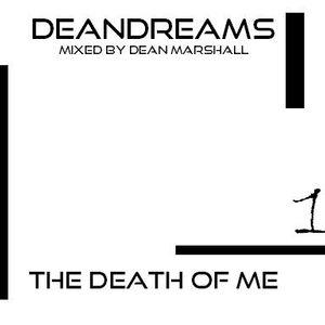 DEANDREAMS - THE DEATH OF ME 1