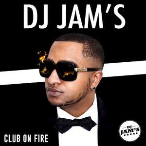 DJ JAM'S - Club On Fire (2016)