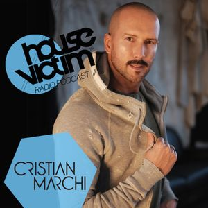 CRISTIAN MARCHI presents HOUSE VICTIM 050  [Podcast - Radio Show] February 2017 Mix