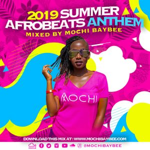 2019 SUMMER AFROBEATS ANTHEM [FT NAIJA, BONGO, KENYAN] by